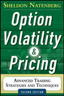 Option Volatility and Pricing By Natenberg, Sheldon